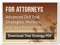 For Attorneys, advanced DUI trial strategies, motions, and jury instructions