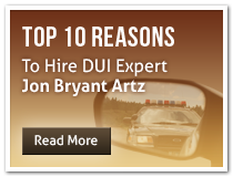 Top 10 Reasons to hire DUI expert Jon Artz