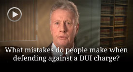 What are the most common DUI defense mistakes?
